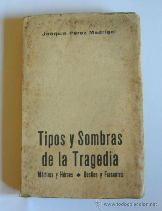 Libros de segunda mano: TIPOS Y SOMBRAS DE LA TRAGEDIA - J. PEREZ MADRIGAL - IMPRENTA SIGIRANO DIAZ 1937 - Foto 2 - 33742696
