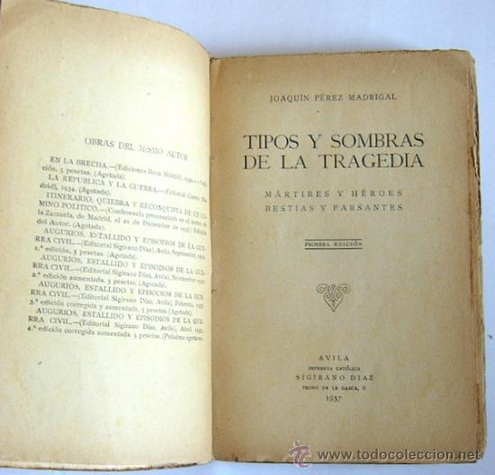 Libros de segunda mano: TIPOS Y SOMBRAS DE LA TRAGEDIA - J. PEREZ MADRIGAL - IMPRENTA SIGIRANO DIAZ 1937 - Foto 4 - 33742696