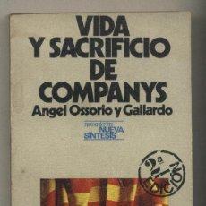 Libros de segunda mano: VIDA Y SACRIFICIO DE COMPANYS. ANGEL OSSORIO Y GALLARDO.. Lote 33643414