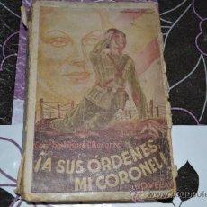 Libros de segunda mano: LIBRO ¡A SUS ÓRDENES MI CORONEL! DE CONCHA LINARES BECERRA.. Lote 33647384