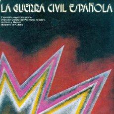 Libros de segunda mano: EXPOSICION: LA GUERRA CIVIL ESPAÑOLA. MINISTERIO CULTURA. MADRID, OCTUBRE-DICIEMBRE, 1980. REPYGC. Lote 33663384