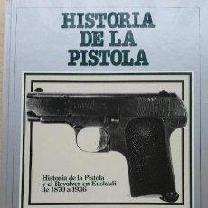 Libros de segunda mano: -HISTORIA DE LA PISTOLA Y EL REVOLVER EN EUSKADI DE 1870 A 1936-ASTRA,ORBEA,LLAMA,STAR,EIBAR,UNCETA.. Lote 38925716