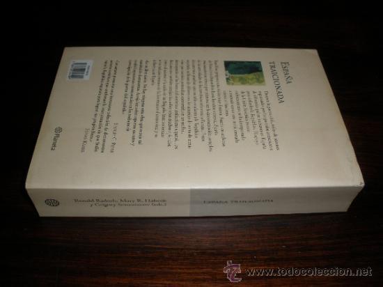 Libros de segunda mano: España traicionada. Stalin y la guerra civil -- Ronald Radosh, Mary R. Habeck, Gregory Sevostianov, - Foto 3 - 33763733