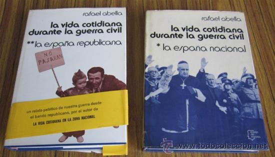 2 TOMOS - LA VIDA COTIDIANA DURANTE LA GUERRA CIVIL .. •LA ESPAÑA NACIONAL .. ESPAÑA REPUBLICANA (Libros de Segunda Mano - Historia - Guerra Civil Española)