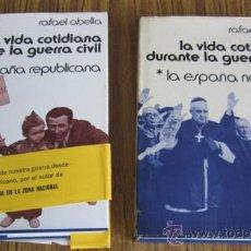 Libros de segunda mano: 2 TOMOS - LA VIDA COTIDIANA DURANTE LA GUERRA CIVIL .. •LA ESPAÑA NACIONAL .. ESPAÑA REPUBLICANA. Lote 33971764