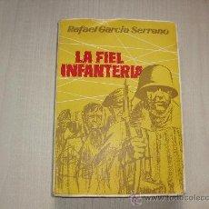 Libros de segunda mano: LA FIEL INFANTERIA **RAFAEL GARCIA SERRANO AÑO ESKUA 1958 . Lote 34010336