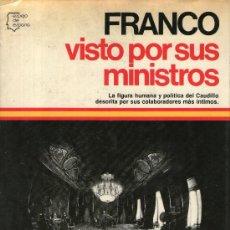 Libros de segunda mano: FRANCO VISTO POR SUS MINISTROS. Lote 34029515