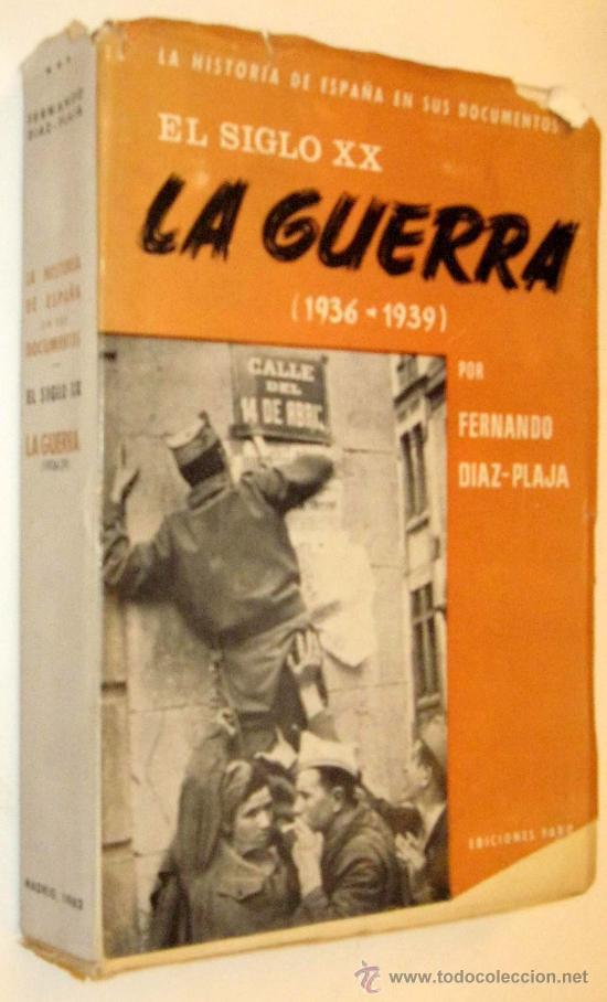 LA GUERRA 1936-1939 - FERNANDO DIAZ PLAJA * (Libros de Segunda Mano - Historia - Guerra Civil Española)