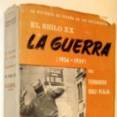 Libros de segunda mano: LA GUERRA 1936-1939 - FERNANDO DIAZ PLAJA *. Lote 34111639