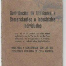 Libros de segunda mano: LIBRO CONTRIBUCIÓN DE UTILIDADES A COMERCIANTES E INDUSTRIALES INDIVIDUALES. MADRID 1941. Lote 34139446