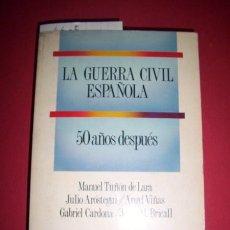 Libros de segunda mano: LA GUERRA CIVIL ESPAÑOLA : 50 AÑOS DESPUÉS. Lote 34505986