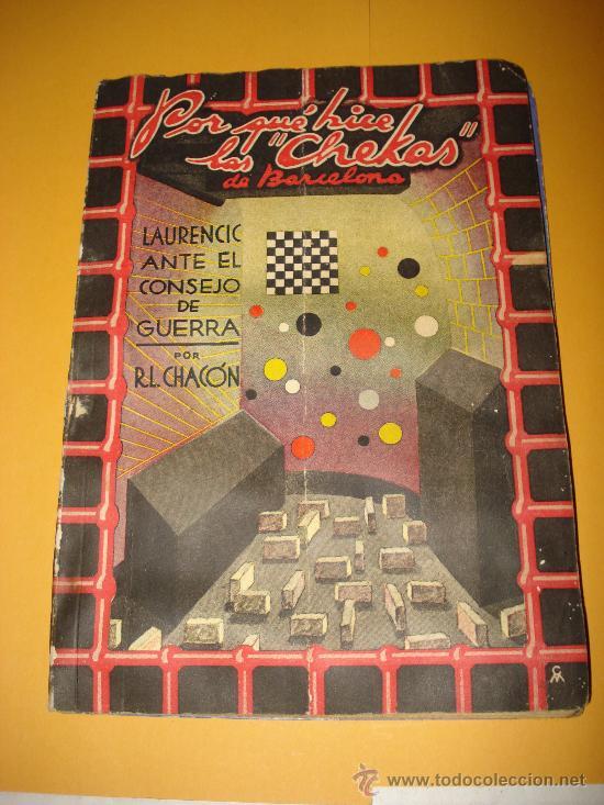 ANTIGUO POR QUÉ HICE LAS *CHEKAS* DE BARCELONA R, L. CHACON. (Libros de Segunda Mano - Historia - Guerra Civil Española)