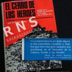 Libros de segunda mano: EL CERRO DE LOS HÉROES - SANTUARIO LA CABEZA JAÉN GUARDIA GUERRA CIVIL - HISTORIA ESPAÑA FOTOS LIBRO. Lote 34675197