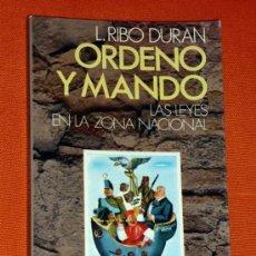 Libros de segunda mano - ORDENO Y MANDO,LAS LEYES EN LA ZONA NACIONAL .L RIBO DURAN .EDIT BRUGUERA 1ª EDICION 1977 - 35186709