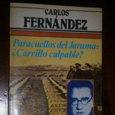Libros de segunda mano: PARACUELLOS DEL JARAMA ¿CARRILLO CULPABLE? POR CARLOS FERNÁNDEZ DE ARGOS VERGARA EN BARCELONA 1983. Lote 34821234