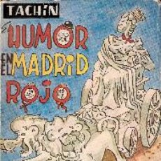 Libros de segunda mano: EL HUMOR EN EL MADRID ROJO.TACHÍN. DIBUJOS EDUARDO JIMÉNEZ.2ª EDICIÓN.JULIO 1971.. Lote 35009491