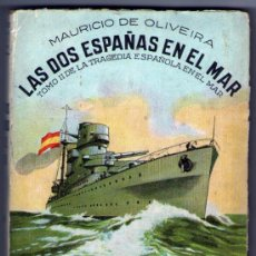 Libros de segunda mano: LAS DOS ESPAÑAS EN EL MAR - TOMO 2 - DE MAURICIO DE OLIVEIRA - ED. ESCELICER - 3ª EDICIÓN ABRIL 1939. Lote 35342942