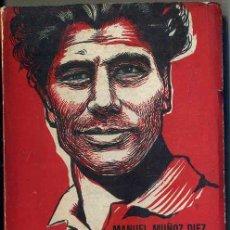 Libros de segunda mano: MANUEL MUÑOZ DÍEZ : MARIANET, SEMBLANZA DE UN HOMBRE (CNT MÉXICO, 1960). Lote 35380304