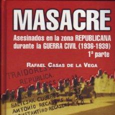 Libros de segunda mano: MASACRE. RAFAEL CASAS DE LA VEGA.. Lote 131812646