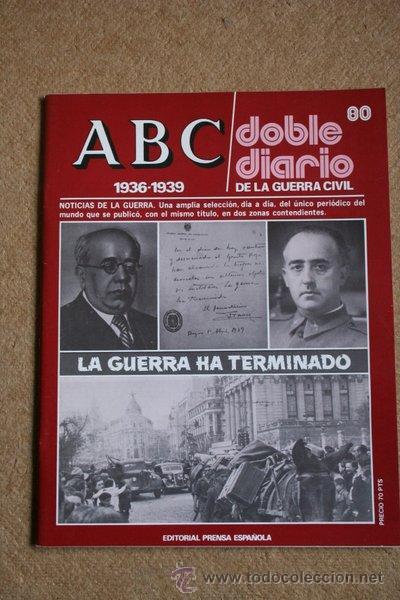 ABC. 1936-1939. DOBLE DIARIO DE LA GUERRA CIVIL. Nº 80. LA GUERRA HA TERMINADO. (Libros de Segunda Mano - Historia - Guerra Civil Española)