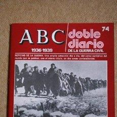 Libros de segunda mano: ABC. 1936-1939. DOBLE DIARIO DE LA GUERRA CIVIL. Nº 74. OFENSIVA EN CATALUÑA.. Lote 35519180