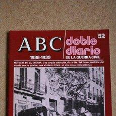 Libros de segunda mano: ABC. 1936-1939. DOBLE DIARIO DE LA GUERRA CIVIL. Nº 52. . Lote 35519591