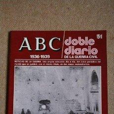 Libros de segunda mano: ABC. 1936-1939. DOBLE DIARIO DE LA GUERRA CIVIL. Nº 51. . Lote 35519600