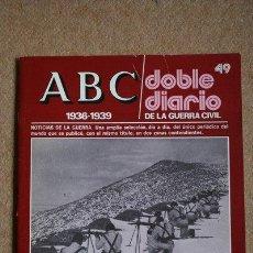 Libros de segunda mano: ABC. 1936-1939. DOBLE DIARIO DE LA GUERRA CIVIL. Nº 49.. Lote 35519624