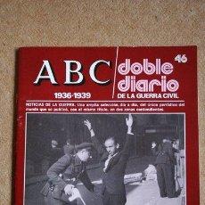 ABC. 1936-1939. DOBLE DIARIO DE LA GUERRA CIVIL. Nº 46.