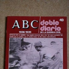 Libros de segunda mano: ABC. 1936-1939. DOBLE DIARIO DE LA GUERRA CIVIL. Nº 40.. Lote 35519736