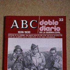 Libros de segunda mano: ABC. 1936-1939. DOBLE DIARIO DE LA GUERRA CIVIL. Nº 32. . Lote 35520280