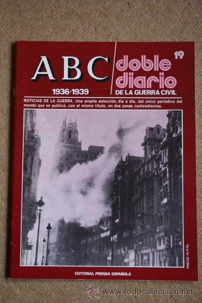 ABC. 1936-1939. DOBLE DIARIO DE LA GUERRA CIVIL. Nº 19. (Libros de Segunda Mano - Historia - Guerra Civil Española)