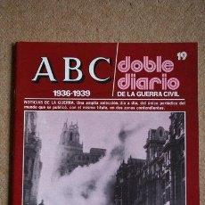 Libros de segunda mano: ABC. 1936-1939. DOBLE DIARIO DE LA GUERRA CIVIL. Nº 19. . Lote 35520448