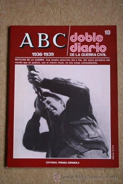 ABC. 1936-1939. DOBLE DIARIO DE LA GUERRA CIVIL. Nº 18. (Libros de Segunda Mano - Historia - Guerra Civil Española)