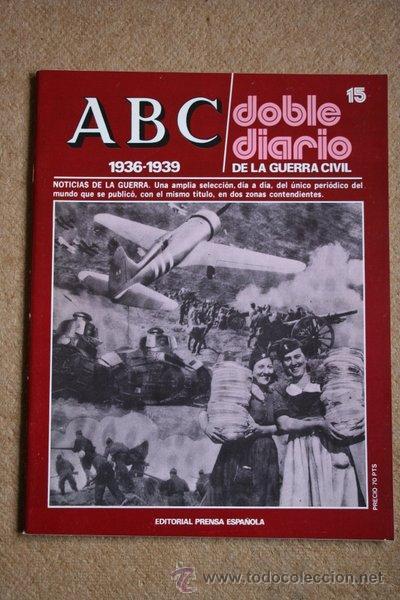 ABC. 1936-1939. DOBLE DIARIO DE LA GUERRA CIVIL. Nº 15 (Libros de Segunda Mano - Historia - Guerra Civil Española)