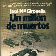 Libros de segunda mano: UN MILLON DE MUERTOS JOSE Mª GIRONELLA 776 PAG. ED. PLANETA AÑO 1979 MUY NUEVO. Lote 35527702