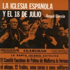 Libros de segunda mano: LA IGLESIA Y EL 18 DE JULIO, DE ÁNGEL GARCIA. ED. ACERVO, 1977. GUERRA CIVIL. Lote 35638111