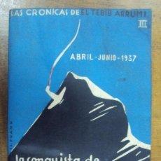 Libros de segunda mano: CRONICAS DE EL TEBIB ARRUMI Nº III: LA CONQUISTA DE VIZCAYA, ABRIL-JUNIO 1937. HOJAS SIN ABRIR. Lote 35649644