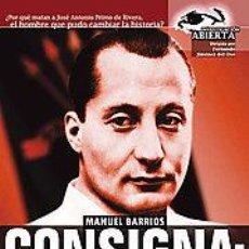Libros de segunda mano: CONSIGNA: MATAR A JOSE ANTONIO. MANUEL BARRIOS. . Lote 35672722