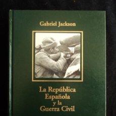 Libros de segunda mano: LA REPUBLICA Y LA GUERRA CIVIL. JACKSON. BIBLIOTECA HISTORIA ESPAÑA. 2005 490 PAG. Lote 35764154