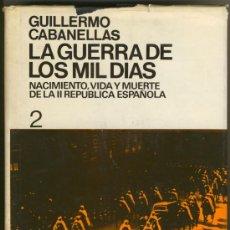 Libros de segunda mano: LA GUERRA DE LOS MIL DÍAS. GUILLERMO CABANILLAS.. Lote 35812005