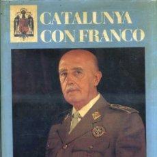 Libros de segunda mano: CATALUÑA CON FRANCO (MARE NOSTRUM, 1984) EDICIÓN NUMERADA - GRAN FORMATO. Lote 35813339