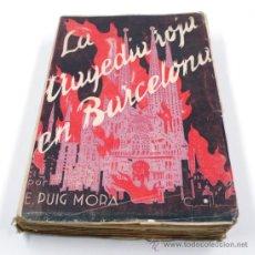 Libros de segunda mano: LA TRAGEDIA ROJA EN BARCELONA, MEMORIAS DE UN EVADIDO. E. PUIG MORA. ED. 1937. Lote 35871218
