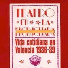 Libros de segunda mano: LA VIDA COTIDIANA EN VALENCIA - 1936 1939 - REFUGIOS ANTIAEREOS - GUERRA CIVIL - 1ª EDICION - NUEVO. Lote 36492815