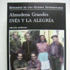 Libros de segunda mano: GUERRA CIVIL ESPAÑOLA. INES Y LA ALEGRIA POR ALMUDENA GRANDES 2010. Lote 36007257