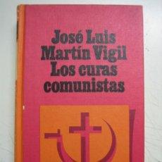 Libros de segunda mano: GUERRA CIVIL ESPAÑOLA. LOS CURAS COMUNISTAS POR JOSE LUIS MARTIN VIGIL 1968. Lote 36007310
