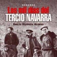 Libros de segunda mano: LOS MIL DIAS DEL TERCIO NAVARRA -REQUETES-. Lote 36031086