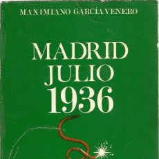 Libros de segunda mano: MADRID JULIO 1936 DE MAXIMIANO GARCÍA VENERO (TEBAS). Lote 36077218