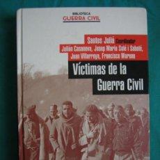 Libros de segunda mano: VICTIMAS DE LA GUERRA CIVIL ESPAÑOLA POR SANTOS JULIÁ 2005. Lote 36083818
