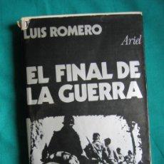 Libros de segunda mano: GUERRA CIVIL ESPAÑOLA. EL FINAL DE LA GUERRA POR LUIS ROMERO 1976. Lote 36121990